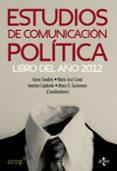 ESTUDIOS DE COMUNICACION POLITICA di VV.AA