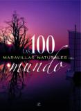 LAS 100 MARAVILLAS NATURALES DEL MUNDO di SANCHEZ PACHECO, FELICIDAD
