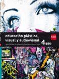 EDUCACIÓN PLÁSTICA, VISUAL Y AUDIOVISUAL 4º ESO SAVIA 16 di VV.AA