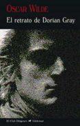 EL RETRATO DE DORIAN GRAY (2ª ED.) de WILDE, OSCAR