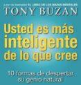 USTED ES MAS INTELIGENTE DE LO QUE CREE: 10 FORMAS DE DESPERTAR S U INGENIO NATURAL di BUZAN, TONY