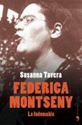 FEDERICA MONTSENY: LA INDOMABLE di TAVERA, SUSANNA