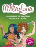 MILA Y LUNA: UNA FAMILIA DE VAMPIROS / BRUJA POR UN DIA di VV.AA