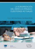 LA EUROPEIZACION DEL DERECHO PRIVADO: CUESTIONES ACTUALES di VV.AA.