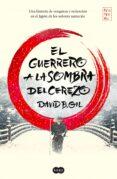 EL GUERRERO A LA SOMBRA DEL CEREZO di GIL, DAVID B.