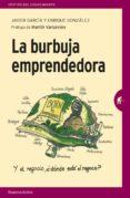 LA BURBUJA EMPRENDEDORA di GARCIA, JAVIER