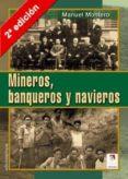 MINEROS, BANQUEROS Y NAVIEROS (2ª ED.) di MONTERO, MANUEL