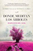 DONDE MEDITAN LOS ARBOLES di CALLE, RAMIRO A.