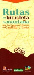RUTAS EN BICICLETA DE MONTAÑA POR LAS CUENCAS MINERAS DE CASTILLA LEON di VV.AA.