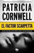 EL FACTOR SCARPETTA (SERIE KAY SCARPETTA 17) de CORNWELL, PATRICIA