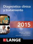 DIAGNOSTICO CLINICO Y TRATAMIENTO (54ª ED.) di PAPADAKIS, MAXINE A.  MCPHEE, STEPHEN J.