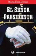 EL SEÑOR PRESIDENTE di ASTURIAS, MIGUEL ANGEL