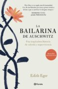 LA BAILARINA DE AUSCHWITZ di EGER, EDITH
