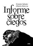 INFORME SOBRE CIEGOS de SABATO, ERNESTO  BRECCIA, ALBERTO