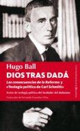 DIOS TRAS DADA de BALL, HUGO