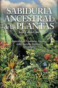 SABIDURÍA ANCESTRAL DE LAS PLANTAS di CALLEJO CABO, JESUS