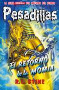 PESADILLAS 26: EL RETORNO DE LA MOMIA di STINE, R.L.