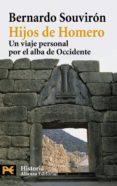HIJOS DE HOMERO: UN VIAJE PERSONAL POR EL ALBA DE OCCIDENTE de SOUVIRON, BERNARDO