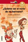 ¿QUIERES SER EL NOVIO DE MI HERMANA? de CARRANZA, MAITE