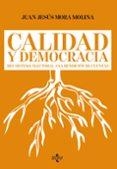 CALIDAD Y DEMOCRACIA di MORA MOLINA, JUAN JESUS