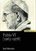 PABLO VI (1963 - 1978) de MORALES, JOSE