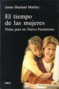 EL TIEMPO DE LAS MUJERES: NOTAS PARA UN NUEVO FEMINISMO di HAALAND MATLARY, JANNE