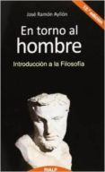 ENTORNO AL HOMBRE: INTRODUCCION A LA FILOSOFIA (12ª ED.) di AYLLON, JOSE RAMON
