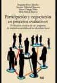 PARTICIPACIÓN Y NEGOCIACIÓN EN PROCESOS EVALUATIVOS di PEREZ SANCHEZ, MARGARITA