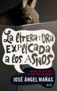 (PE) LA LITERATURA EXPLICADA A LOS ASNOS de MAÑAS, JOSE ANGEL
