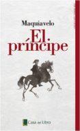 EL PRINCIPE (EDICION CASA DEL LIBRO) di MAQUIAVELO, NICOLAS