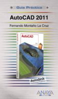 AUTOCAD 2011 (GUIA PRACTICA) di MONTAÑO LA CRUZ, FERNANDO