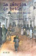 LA FABRICA DE BETUN (EL JOVEN DICKENS) de MUÑOZ PUELLES, VICENTE