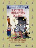 LAS TRES PREGUNTAS DEL REY di RODRIGUEZ ALMODOVAR, ANTONIO