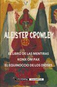 EL LIBRO DE LAS MENTIRAS/ KONX OM PAX/ EL EQUINOCCIO DE LOS DIOSE S di CROWLEY, ALEISTER