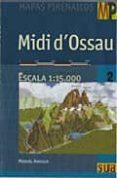 MIDI D OSSAU (MAPA GUIA 1:15000) di ANGULO, MIGUEL
