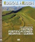 EXCURSIONES A CASTROS, FORTIFICACIONES Y RECINTOS DE GUERRA di YAÑIZ, SANTIAGO