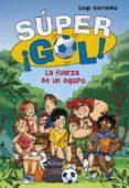 LA FUERZA DE UN EQUIPO (¡SUPER GOL!) di GARLANDO, LUIGI