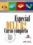 ESPECIAL DELE B2 CURSO COMPLETO di ALZUGARAY, PILAR  BARRIOS, MARIA JOSE