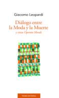 DIALOGO ENTRE LA MODA Y LA MUERTE Y OTRAS OPERETTE MORALI di LEOPARDI, GIACOMO