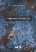 9788494740206 - Somenech Federic Adan: La Lec Practica En Fichas - Libro