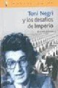 TONI NEGRI Y LOS DESAFIOS DEL IMPERIO di KOHAN, NESTOR