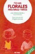 FICHAS FLORALES PARA NINAS Y NIÑOS di SANDE, JOSE ANTONIO  JIMENEZ, LUIS
