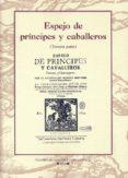 ESPEJO DE PRINCIPES Y CABALLEROS (TERCERA PARTE) di MARTINEZ, MARCOS