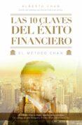 LAS 10 CLAVES DEL EXITO FINANCIERO: EL METODO CHAN di CHAN, ALBERTO