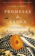 PROMESAS DE ARENA (PREMIO INTERNACIONAL DE NARRATIVA MARTA DE MONT MARÇAL 2015) de GARZON, LAURA