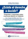¿EXISTE EL DERECHO A DECIDIR?: PREGUNTAS Y RESPUESTAS SOBRE EL PROCESO ABIERTO EN CATALUÑA di VV.AA.