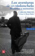 LAS AVENTURAS DE UN VIOLONCHELO. HISTORIAS Y MEMORIAS (CON CD) de PRIETO, CARLOS