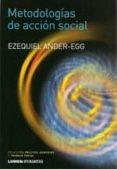 METODOLOGIAS DE ACCION SOCIAL de ANDER-EGG, EZEQUIEL
