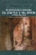 EL EXTRAÑO CASO DEL DR. JEKYLL Y MR. HYDE Y OTROS RELATOS di STEVENSON, ROBERT LOUIS