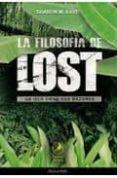 LA FILOSOFIA DE LOST: LA ISLA TIENE SUS RAZONES di KAYE, SHARON M.